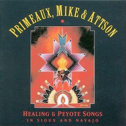 Primeaux & Mike  - Healing & Peyote Songs- Canyon CD