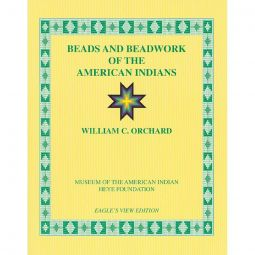 Beads & Beadwork of the American Indian - Orchard