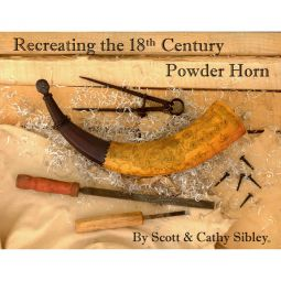 Recreating the 18th Century Powder Horn