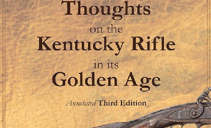Thoughts on the Kentucky Rifle in Its Golden Age - Annotated 3rd Edition - Joe Kindig, Jr.