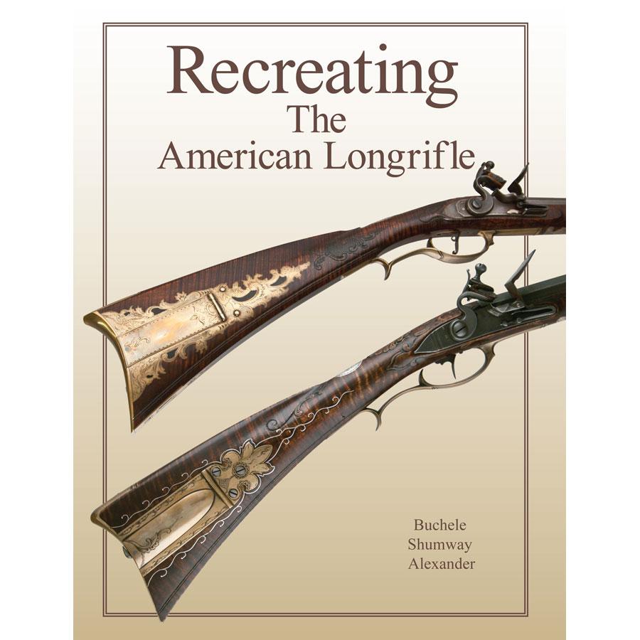 Recreating the American Longrifle