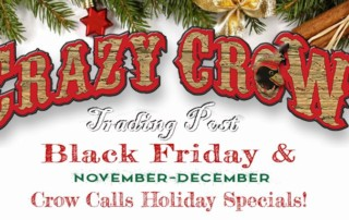 Crazy Crow E-News - Black Friday & Nov-Dec Crow Calls Nov 21 2018